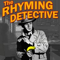 The Rhyming Detective: Rhyme Doesn't Pay